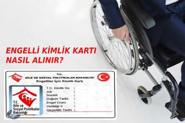 Engelli Kimlik Kartı Nasıl Alınır?