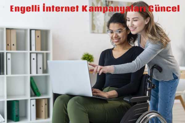 Engelli İnternet Kampanyaları Güncel