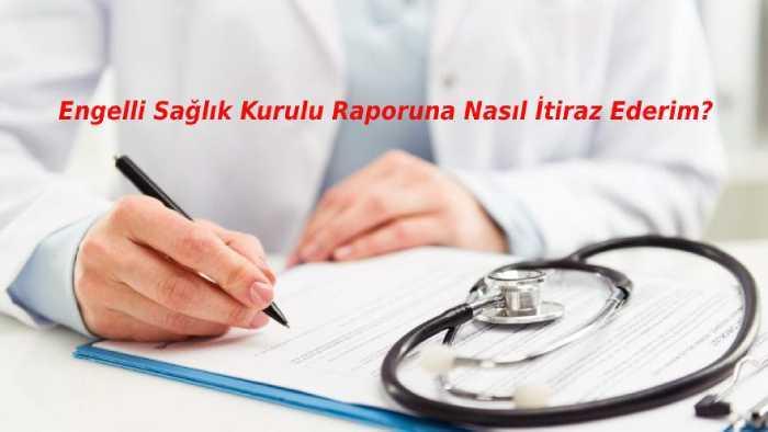 Photo of Engelli Sağlık Kurulu Raporuna Nasıl İtiraz Ederim?