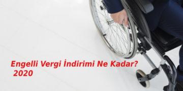 Engelli Vergi İndirimi Ne Kadar 2020