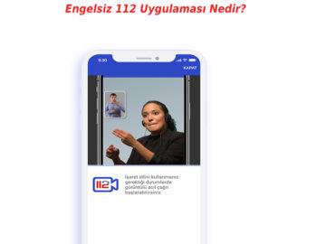 Engelsiz 112 Uygulaması Nedir?