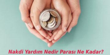 Nakdi Yardım Nedir? Parası Ne Kadar?