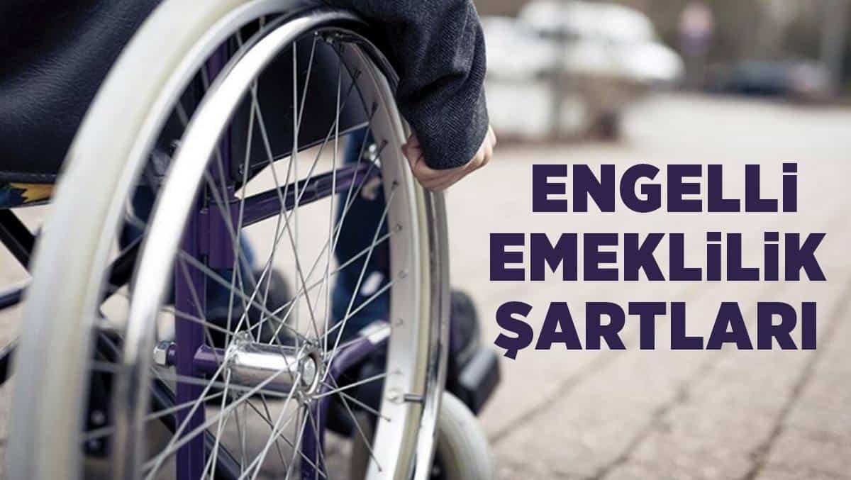 Photo of Engelli Emeklilik Şartları Nelerdir