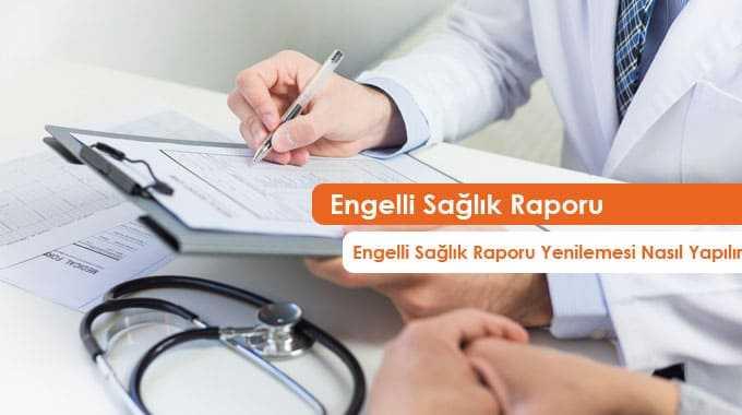 engelli sağlık raporu