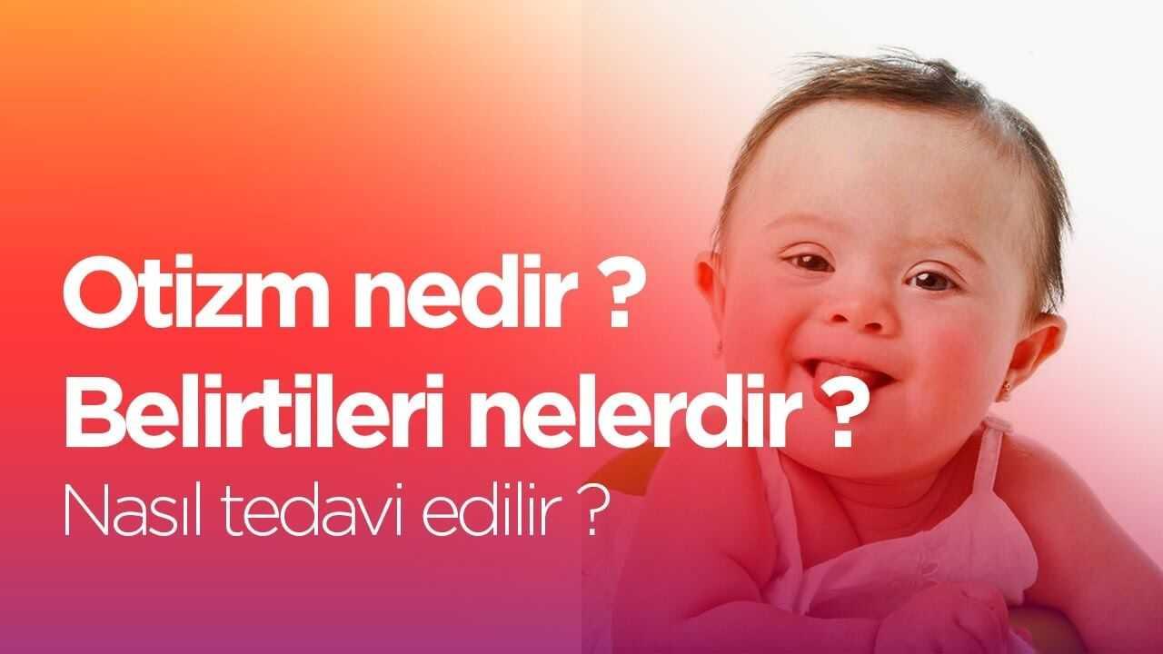 Photo of Otizm Nedir Otizmli Bir Çocuğa Sahip Olmak