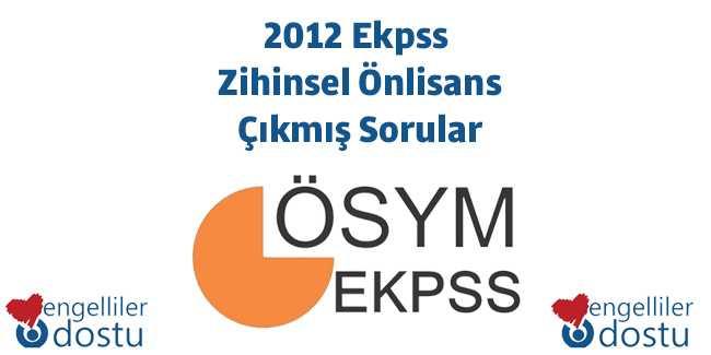 2012 Ekpss Zihinsel Önlisans Çıkmış Sorular