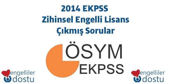 2014 EKPSS Zihinsel Engelli Lisans Çıkmış Sorular