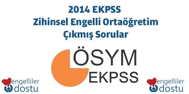 2014 EKPSS Zihinsel Engelli Ortaöğretim Çıkmış Sorular