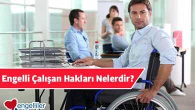 Photo of Engelli Çalışan Hakları Nelerdir 2020